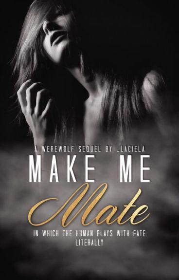 Make Me, Mate