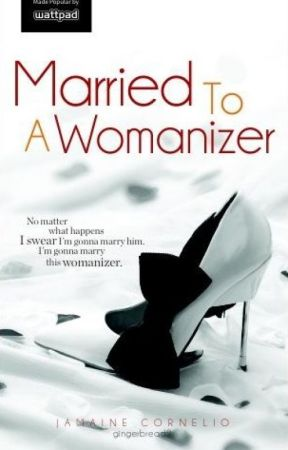 Married To A Womanizer by gingerbread9