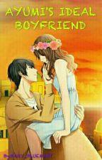 Ayumi's Ideal Boyfriend by jazzy_zxc