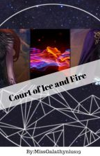 Court of ice and fire (ON HOLD) by MissGalathynius19