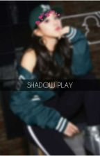 Shadow Play ·oneshot· by -tofutozaki