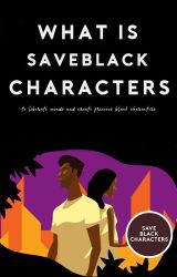 What Is #SaveBlackCharacters? by saveblackcharacters