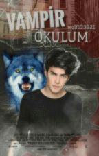 Vampir Okulum by joshepmorgan2323