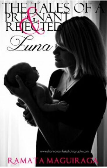 The Tales Of A Pregnant And Rejected Luna|✔|2fab4reads|#projectcharacter