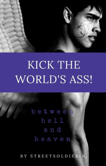 Kick the world's ass!