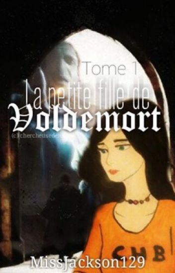 La petite fille de Voldemort { en pause }