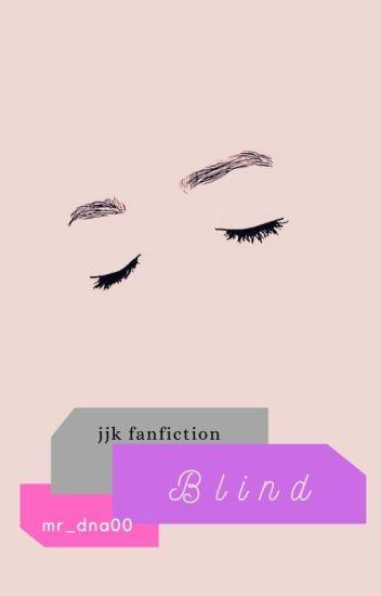 (C)Blind; jjk