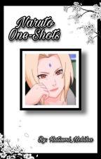 Naruto One-Shots by Katsumi_Uchiha