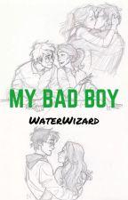 My Bad Boy [Under Editing] by WaterWizard