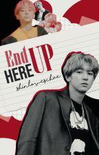 End Up Here ✧Chanbaek by shinloveschae