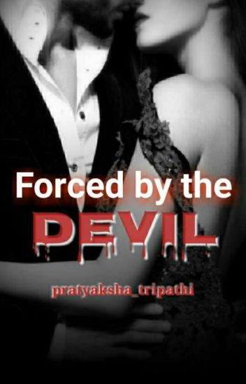Forced By The DEVIL #Wattys2017