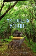 Troubled Youth (completed) by oxKayla