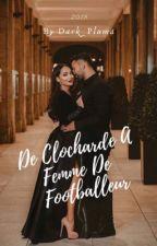 Chronique:De Clocharde A Femme De Footballeur by casaawiya