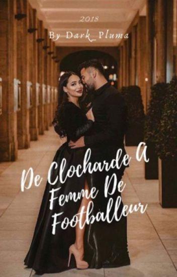 Chronique:De Clocharde A Femme De Footballeur