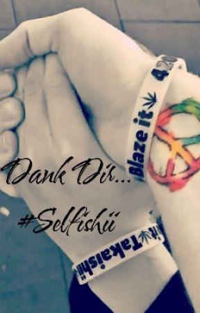 Dank Dir... | #Selfishii by Die_Nudel_Laladu