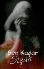 Sen Kadar Siyah (ASKIDA)  by toprakice