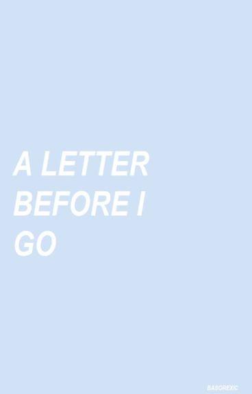A Letter Before I Go ; malum