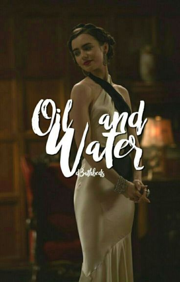 Oil & Water • H.Stark [HIATUS]