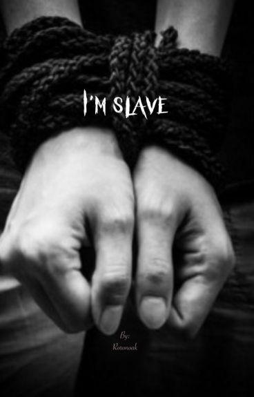 I'm slave (ziall)