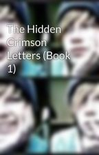 The Hidden Crimson Letters (Book 1) by stargazer0966