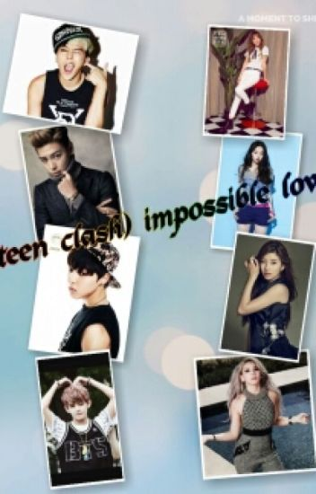 (Teen Clash) Impossible Love