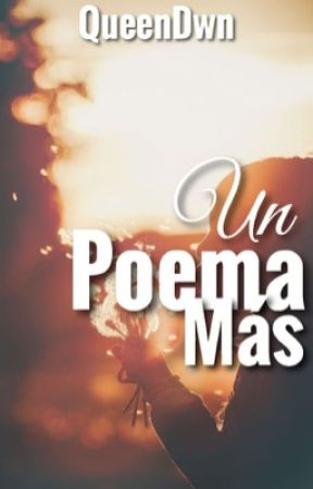 Un Poema Más  by QueenDwn