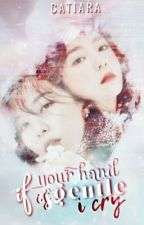 If Your Hand Is Gentle, I Cry (NC-17) | Seulrene/Red Velvet by CATIARA