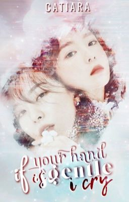 Đọc truyện [Seulrene] If Your Hand Is Gentle, I Cry (NC-17)   Hoàn