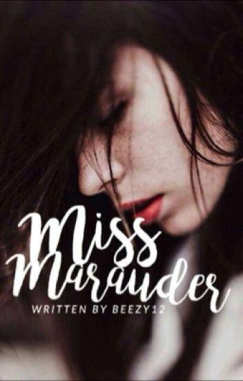 Miss Marauder //A Marauder's Era/Harry Potter Fanfiction\\