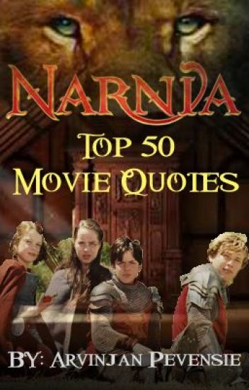 Top 50 Best Movie Quotes: The Chronicles Of Narnia: Top 50 Best Movie Quotes