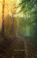 Saga Dones: Naélium (Segundo libro) (Pausada) by ShammerFighter
