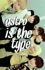 Astro Is The Type  by jeongxukforgett