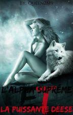 L'Alpha Suprême Et La Puissante Déesse by Queen2M9