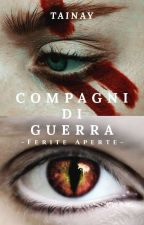 Compagni Di Guerra ||Ferite Aperte by tainay