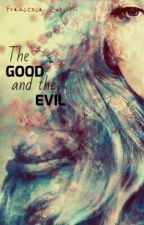 The GOOD and the EVIL by FrancescaRuscitti