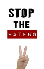 Stops The Haters by Stops_the_haters