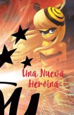 Miraculous[Una nueva heroina](CANCELADA) by Kawaii_Lady2