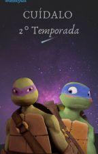Cuidalo 2 Temporada by tmntyaoi