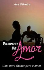 Proposta De Amor(Em Pausa) by AnaC_Oliveira