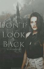Don't Look Back |The Marauders| by IlovemyIsaac