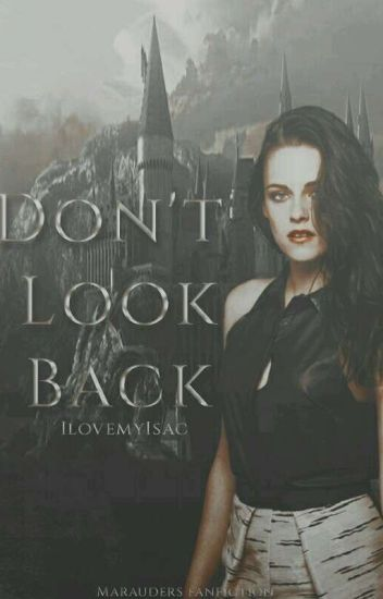 Don't Look Back |The Marauders|