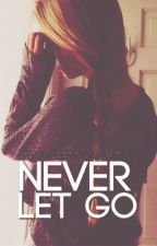 Never Let Go (Romantic Short Stories) by Strawberry_Casey