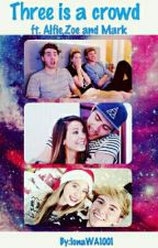 Three Is A Crowd (Ft Zalfie And Mark) by IonaA1001