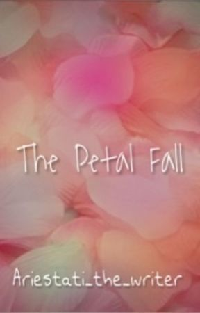 The Petal Fall by Aries_the_writer