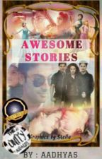 Awesome Stories : Stories that makes your heart beat❤️ (#THESHINEAWARDSRANDOM) by Aadhya5