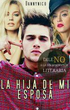 La Hija De Mi Esposa [Editando] by Dannynico
