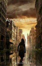 Apocalypse by Writer_Kris