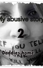 My abusive story 2 daddies home  by stories_for_ig