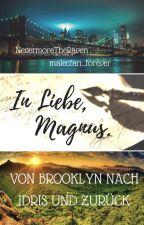 In Liebe, Magnus. Von Brooklyn nach Idris und zurück. by NevermoreTheRaven