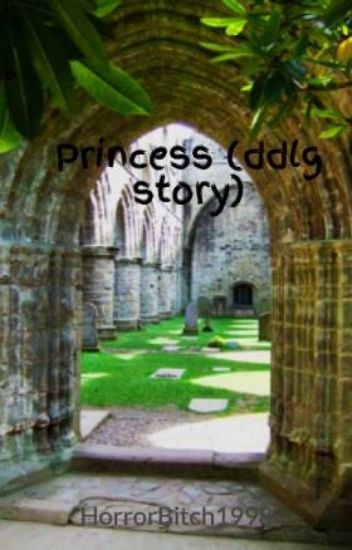 Princess (ddlg story)